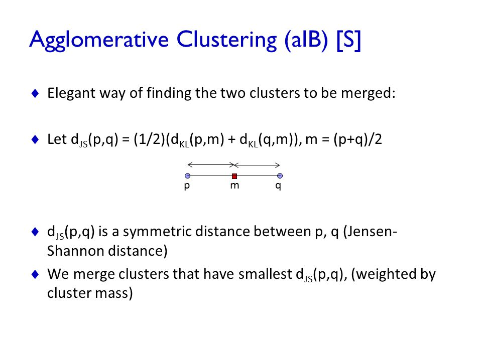 Agglomerative Clustering (aIB) [S]